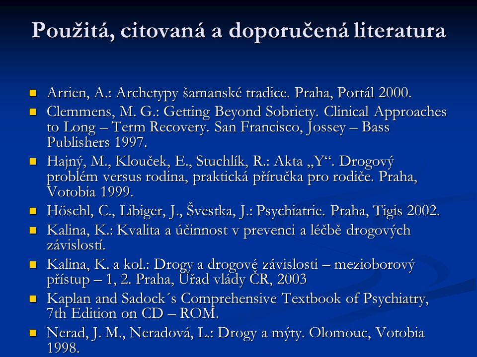 Použitá, citovaná a doporučená literatura Arrien, A.: Archetypy šamanské tradice.