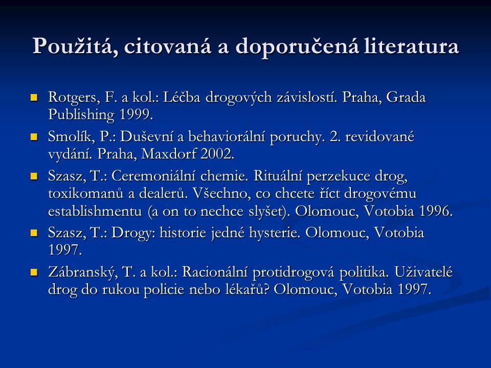 Použitá, citovaná a doporučená literatura Rotgers, F.