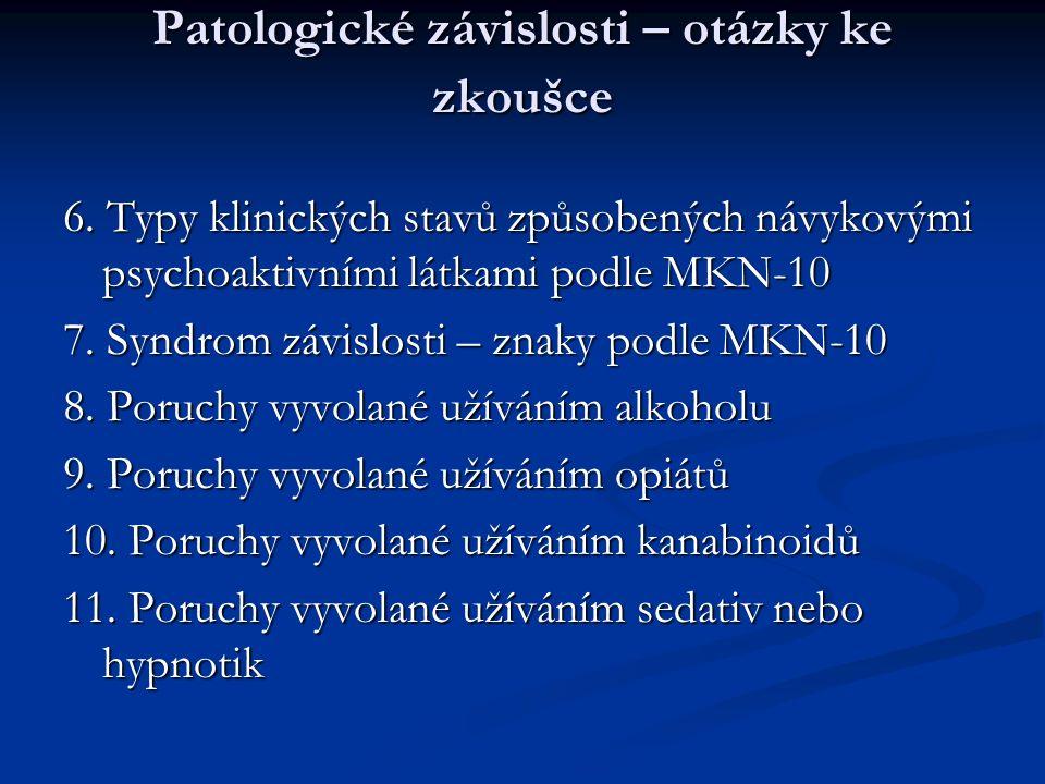 Patologické závislosti – otázky ke zkoušce 6.