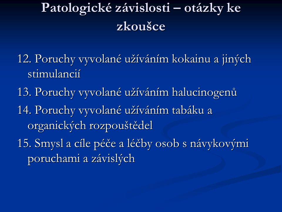 Patologické závislosti – otázky ke zkoušce 12.