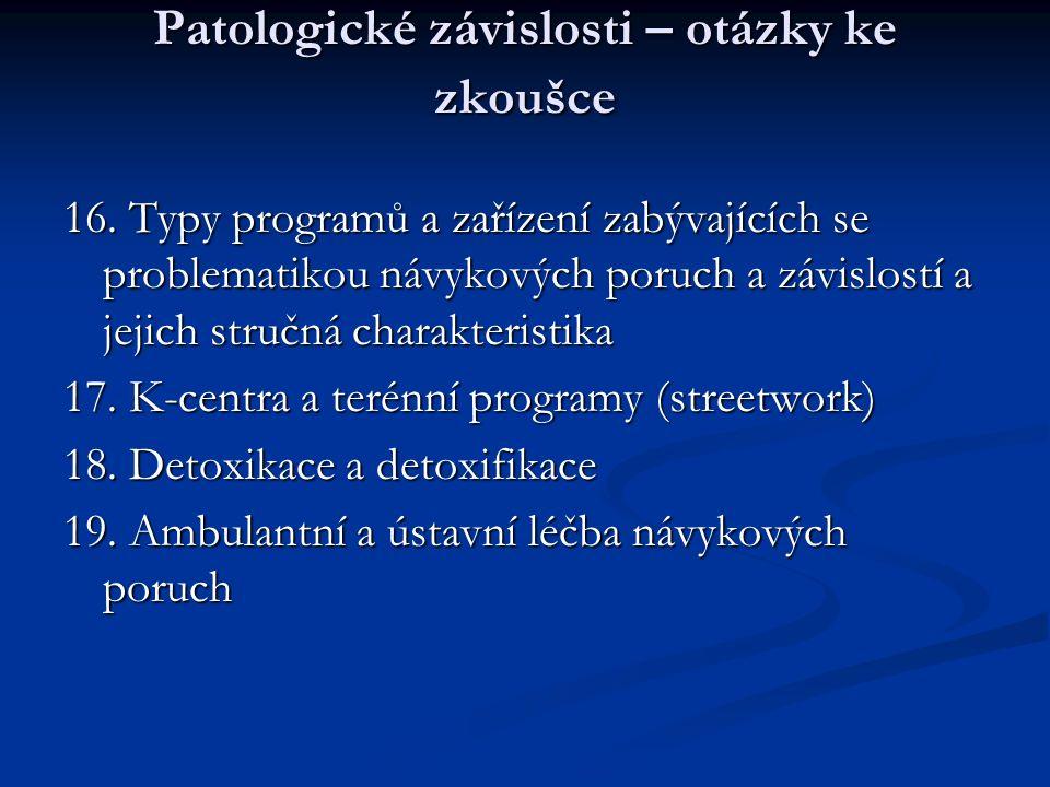 Patologické závislosti – otázky ke zkoušce 16.