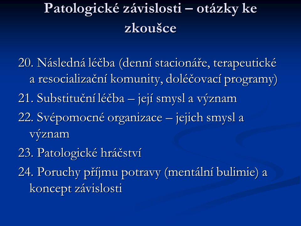 Patologické závislosti – otázky ke zkoušce 20.