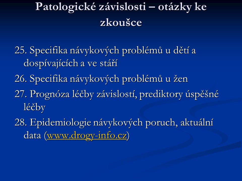 Patologické závislosti – otázky ke zkoušce 25.