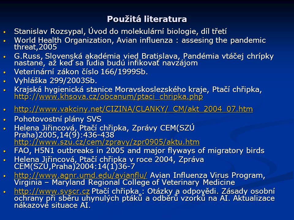 Použitá literatura Stanislav Rozsypal, Úvod do molekulární biologie, díl třetí Stanislav Rozsypal, Úvod do molekulární biologie, díl třetí World Healt