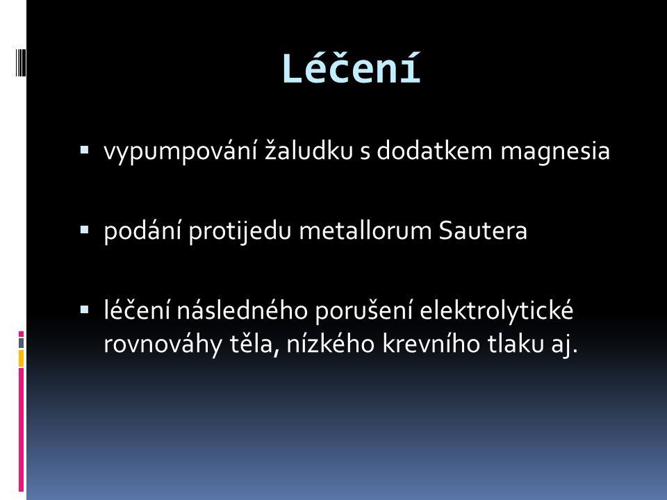 Léčení  vypumpování žaludku s dodatkem magnesia  podání protijedu metallorum Sautera  léčení následného porušení elektrolytické rovnováhy těla, nízkého krevního tlaku aj.