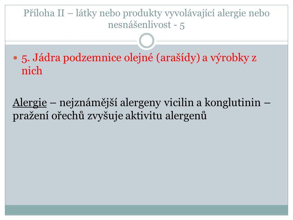 Příloha II – látky nebo produkty vyvolávající alergie nebo nesnášenlivost - 5 5.