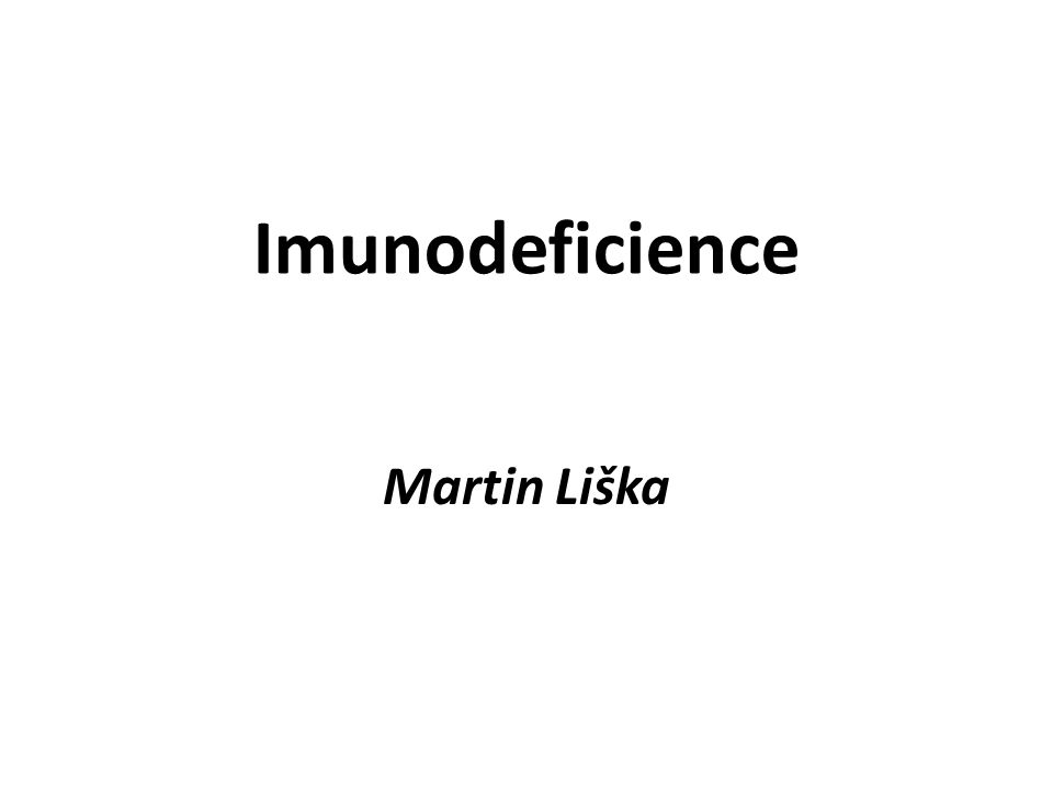Imunodeficience Martin Liška