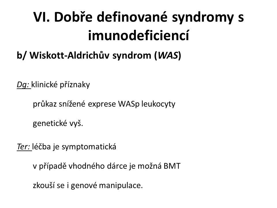 VI. Dobře definované syndromy s imunodeficiencí b/ Wiskott-Aldrichův syndrom (WAS) Dg: klinické příznaky průkaz snížené exprese WASp leukocyty genetic
