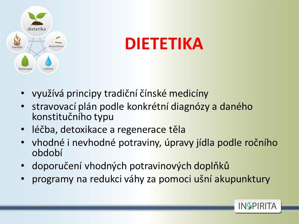 DIETETIKA využívá principy tradiční čínské medicíny stravovací plán podle konkrétní diagnózy a daného konstitučního typu léčba, detoxikace a regenerac