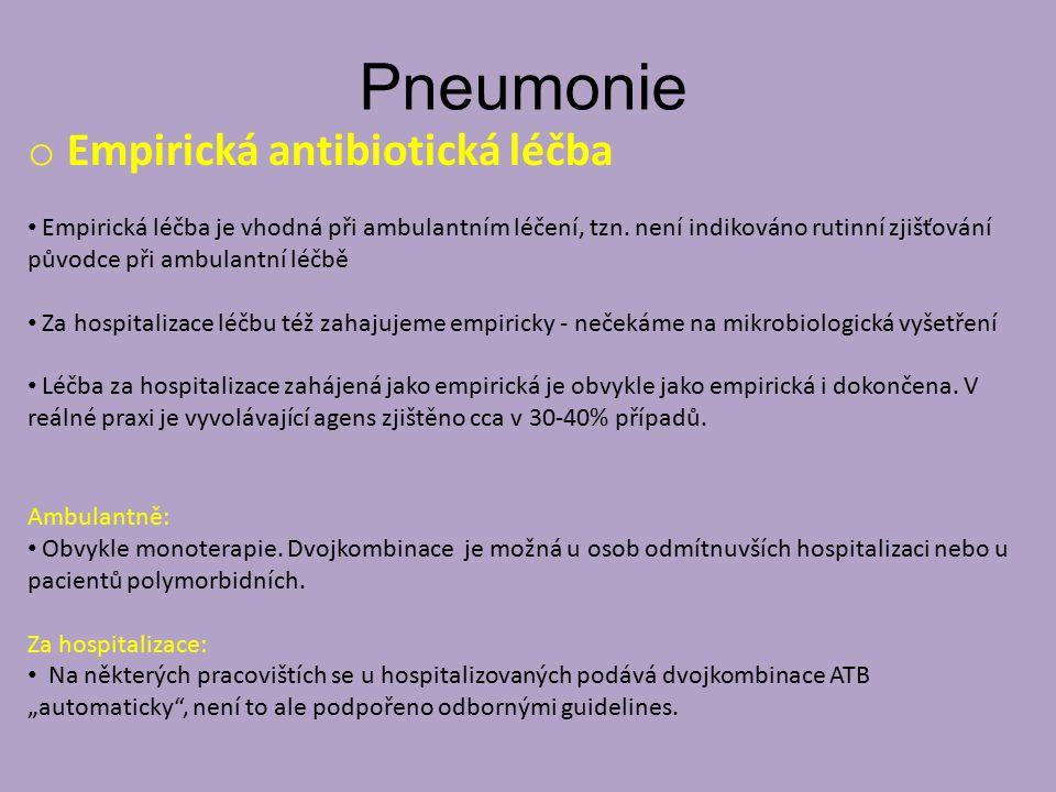Pneumonie o Empirická antibiotická léčba Empirická léčba je vhodná při ambulantním léčení, tzn. není indikováno rutinní zjišťování původce při ambulan