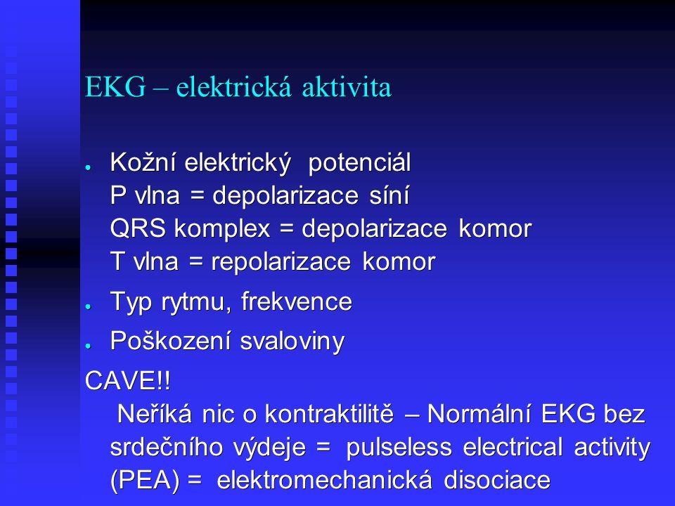 EKG – elektrická aktivita ● Kožní elektrický potenciál P vlna = depolarizace síní QRS komplex = depolarizace komor T vlna = repolarizace komor ● Typ r
