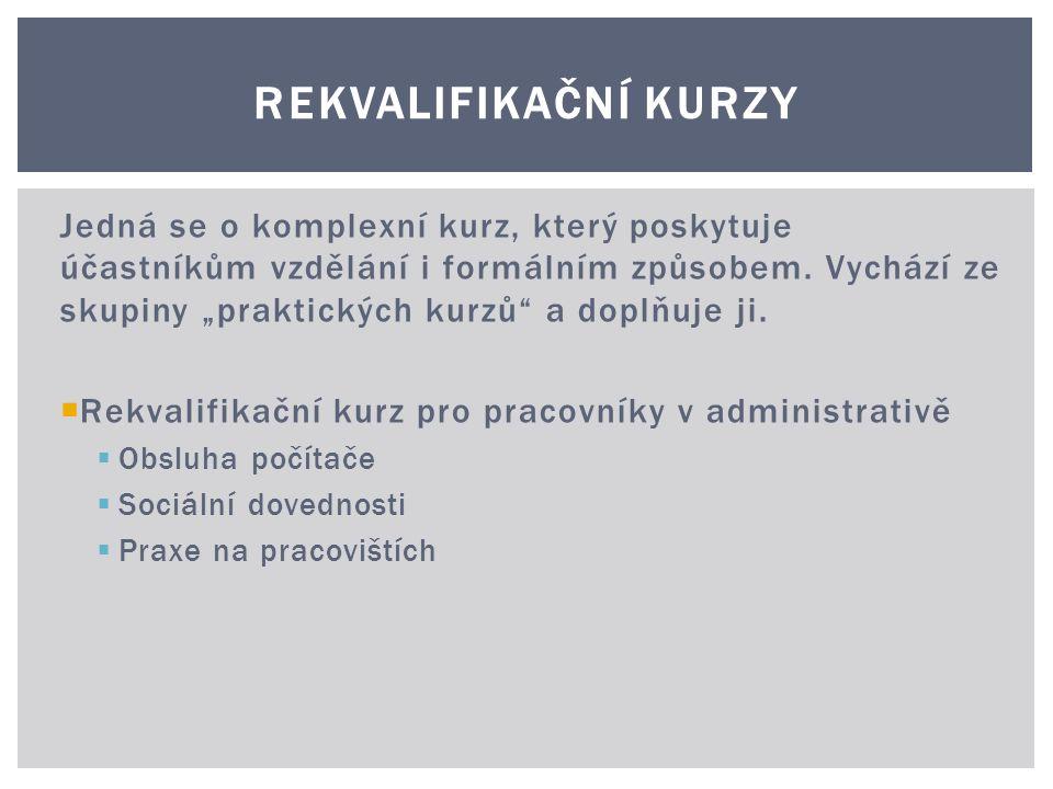 Jedná se o komplexní kurz, který poskytuje účastníkům vzdělání i formálním způsobem.