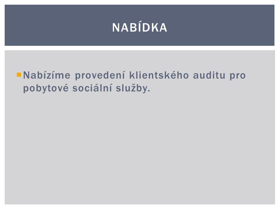  Nabízíme provedení klientského auditu pro pobytové sociální služby. NABÍDKA