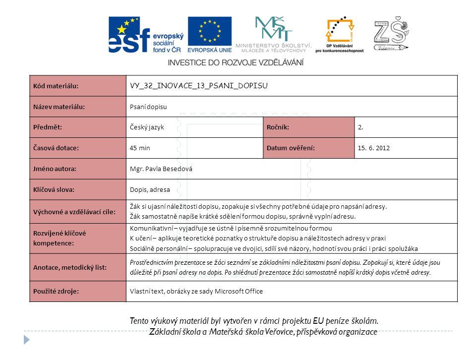 1 st Class Tento výukový materiál byl vytvořen v rámci projektu EU peníze školám.
