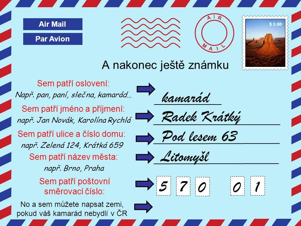 Par Avion Air Mail A I R M A I L Sem patří oslovení: Např.