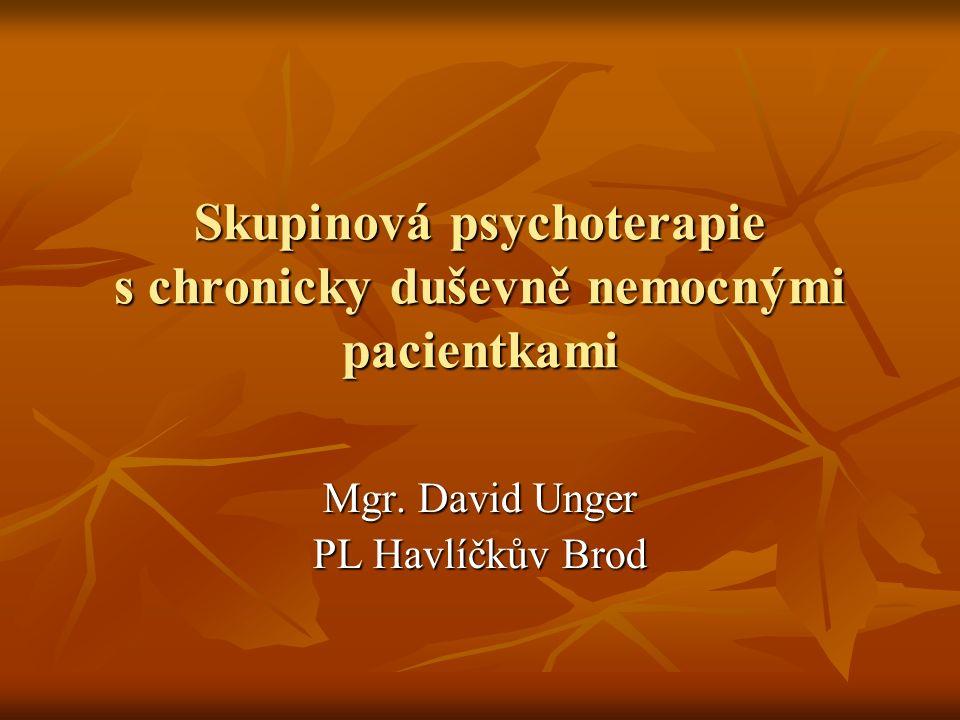 Skupinová psychoterapie s chronicky duševně nemocnými pacientkami Mgr.