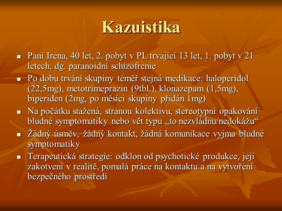 Kazuistika Paní Irena, 40 let, 2. pobyt v PL trvající 13 let, 1.