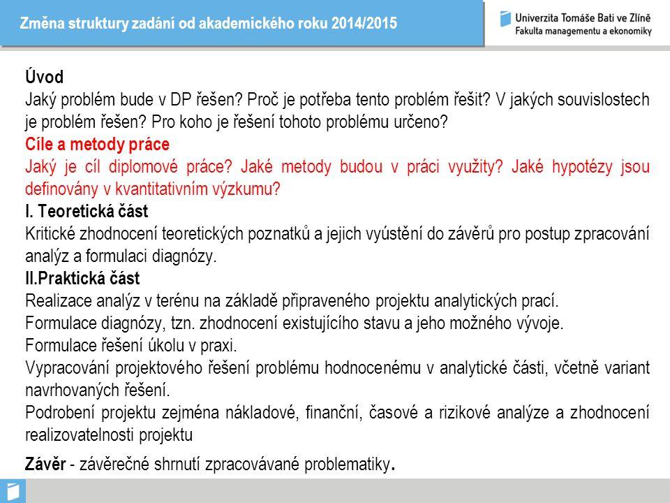 Změna struktury zadání od akademického roku 2014/2015 Úvod Jaký problém bude v DP řešen.