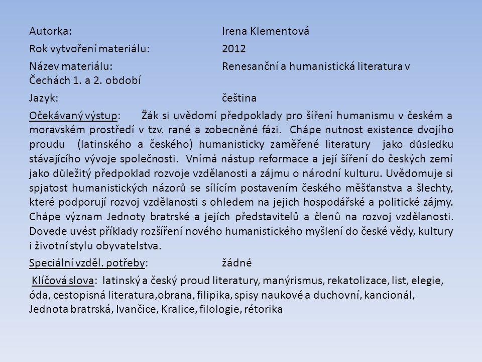 Autorka:Irena Klementová Rok vytvoření materiálu: 2012 Název materiálu: Renesanční a humanistická literatura v Čechách 1.