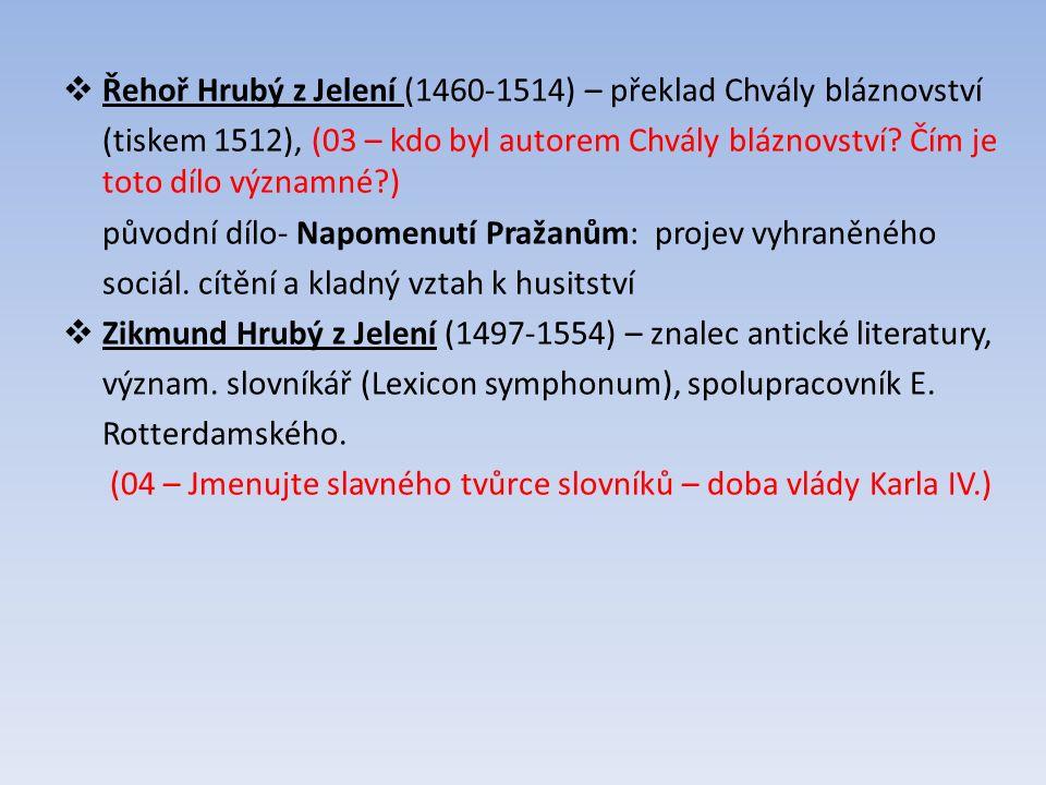  Řehoř Hrubý z Jelení (1460-1514) – překlad Chvály bláznovství (tiskem 1512), (03 – kdo byl autorem Chvály bláznovství.