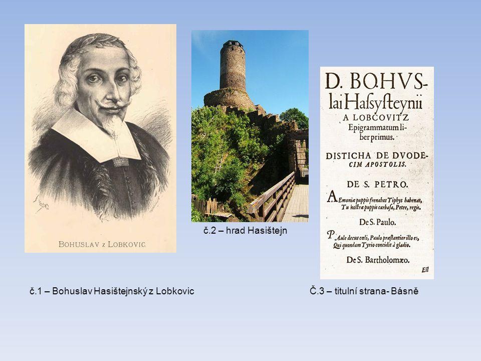 č.1 – Bohuslav Hasištejnský z Lobkovic č.2 – hrad Hasištejn Č.3 – titulní strana- Básně