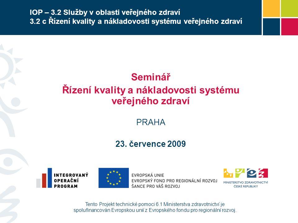 Tento Projekt technické pomoci 6.1 Ministerstva zdravotnictví je spolufinancován Evropskou unií z Evropského fondu pro regionální rozvoj. Seminář Říze