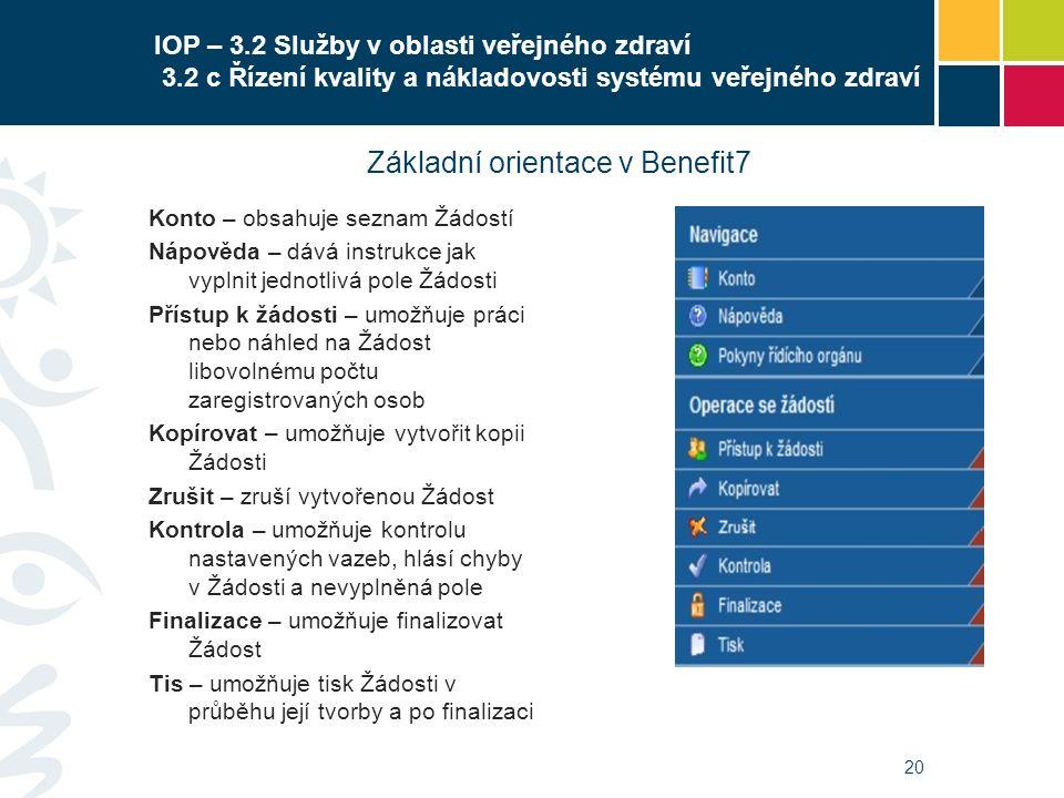 20 IOP – 3.2 Služby v oblasti veřejného zdraví 3.2 c Řízení kvality a nákladovosti systému veřejného zdraví Konto – obsahuje seznam Žádostí Nápověda –