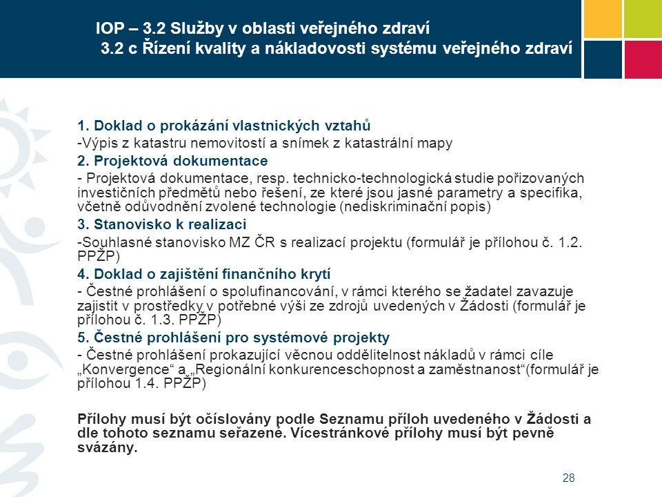 28 IOP – 3.2 Služby v oblasti veřejného zdraví 3.2 c Řízení kvality a nákladovosti systému veřejného zdraví 1. Doklad o prokázání vlastnických vztahů