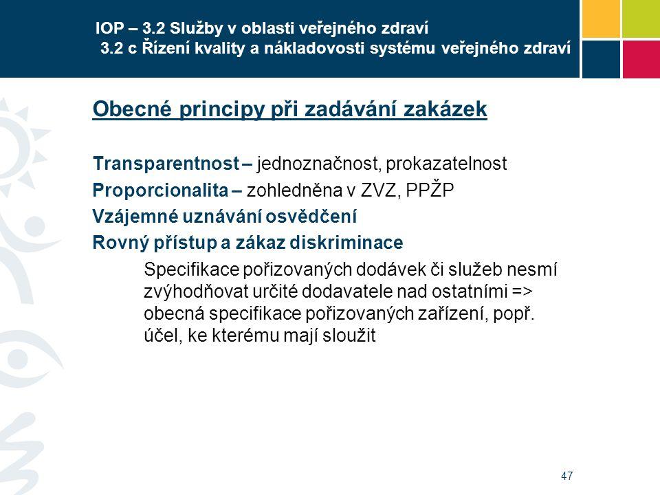 47 IOP – 3.2 Služby v oblasti veřejného zdraví 3.2 c Řízení kvality a nákladovosti systému veřejného zdraví Obecné principy při zadávání zakázek Trans