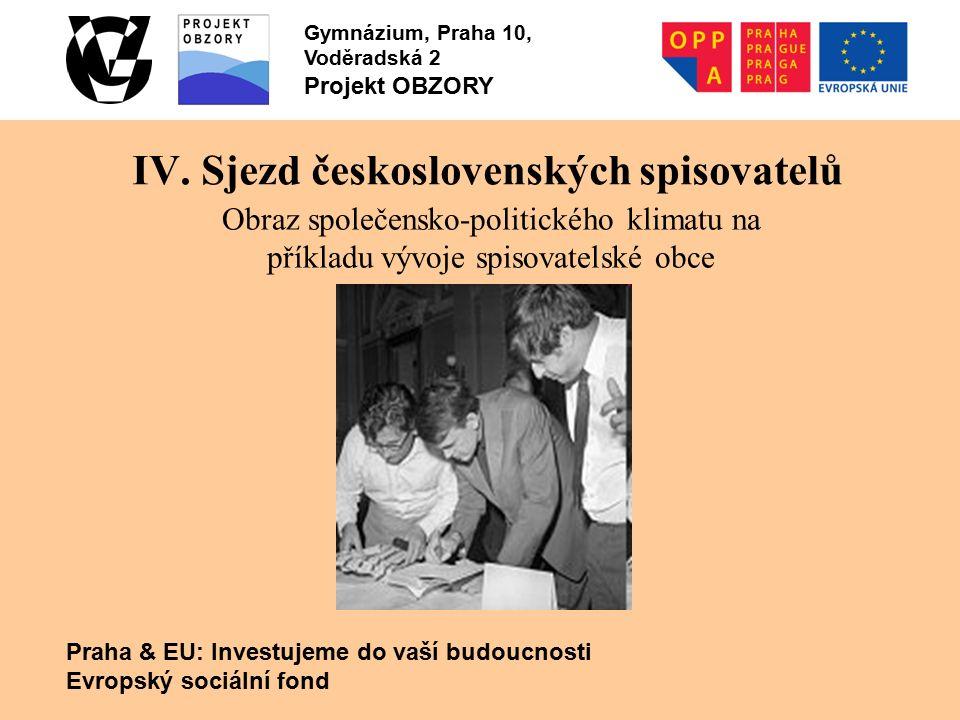 Praha & EU: Investujeme do vaší budoucnosti Evropský sociální fond Gymnázium, Praha 10, Voděradská 2 Projekt OBZORY IV.