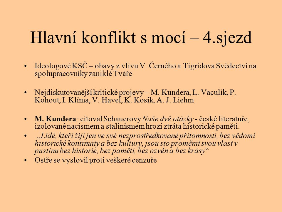 Hlavní konflikt s mocí – 4.sjezd Ideologové KSČ – obavy z vlivu V.