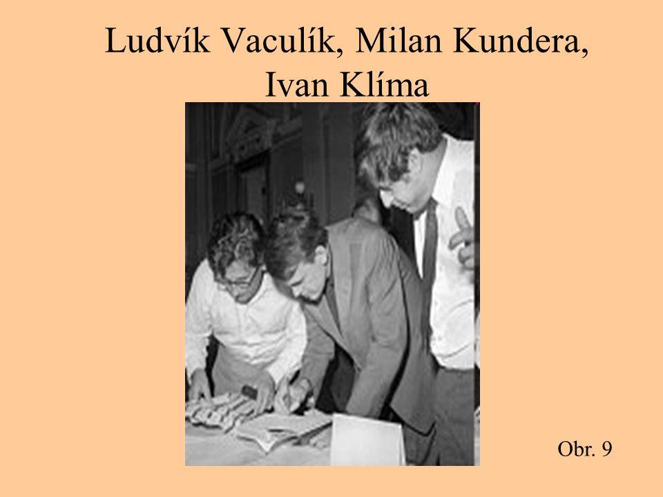 Ludvík Vaculík, Milan Kundera, Ivan Klíma Obr. 9