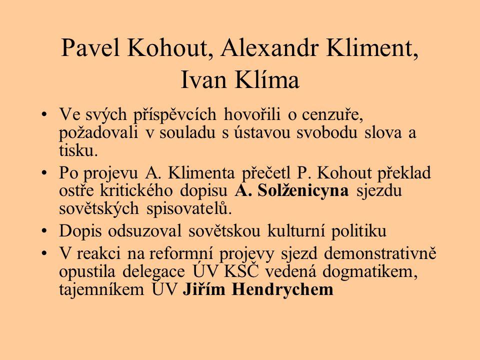 Pavel Kohout, Alexandr Kliment, Ivan Klíma Ve svých příspěvcích hovořili o cenzuře, požadovali v souladu s ústavou svobodu slova a tisku.