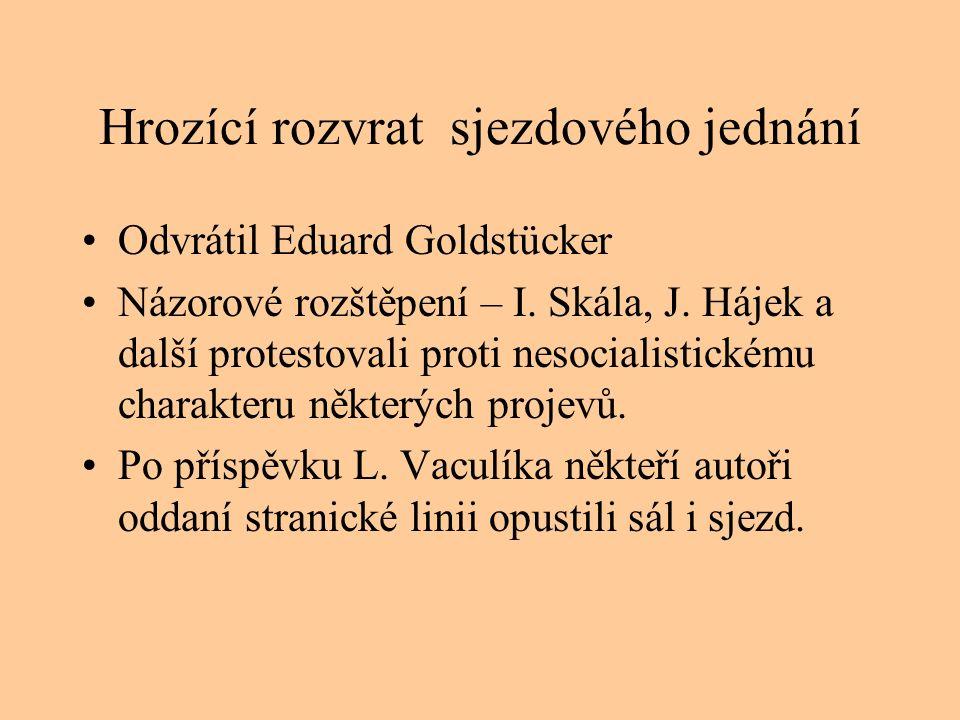 Hrozící rozvrat sjezdového jednání Odvrátil Eduard Goldstücker Názorové rozštěpení – I.
