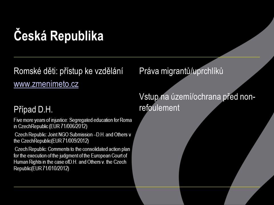 Česká Republika Romské děti: přístup ke vzdělání www.zmenimeto.cz Případ D.H. Five more years of injustice: Segregated education for Roma in CzechRepu