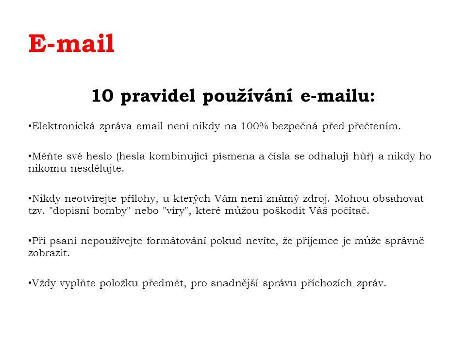 E-mail 10 pravidel používání e-mailu: Elektronická zpráva email není nikdy na 100% bezpečná před přečtením. Měňte své heslo (hesla kombinující písmena