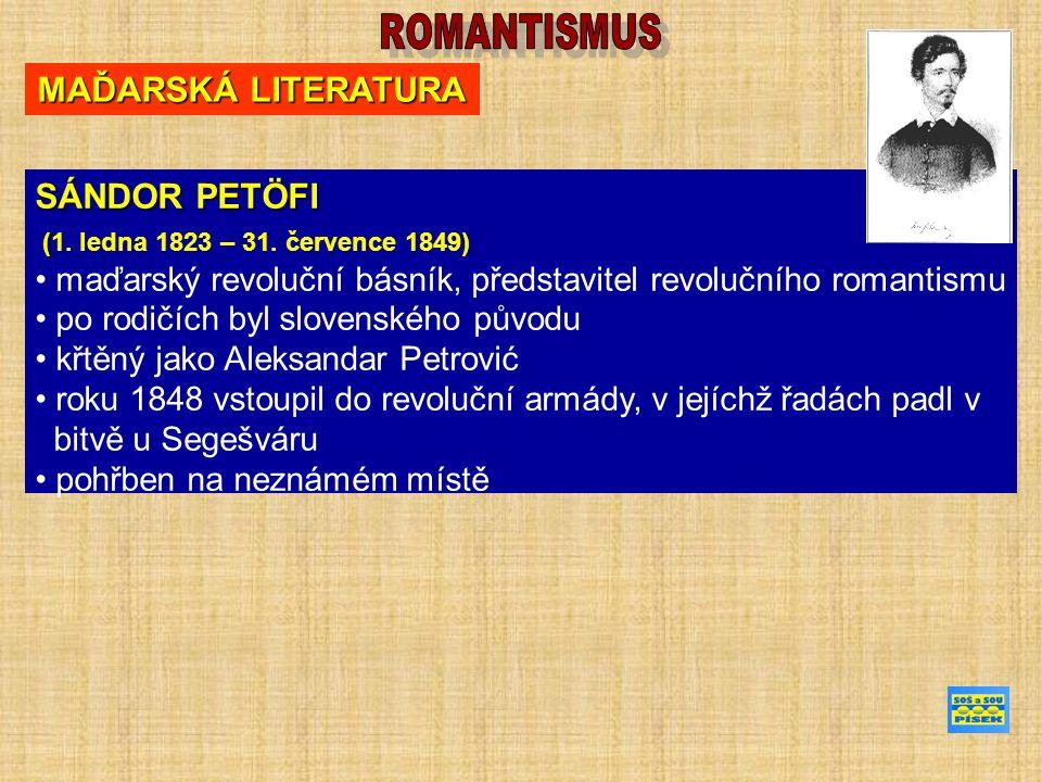 MAĎARSKÁ LITERATURA SÁNDOR PETÖFI ( (1. ledna 1823 – 31.