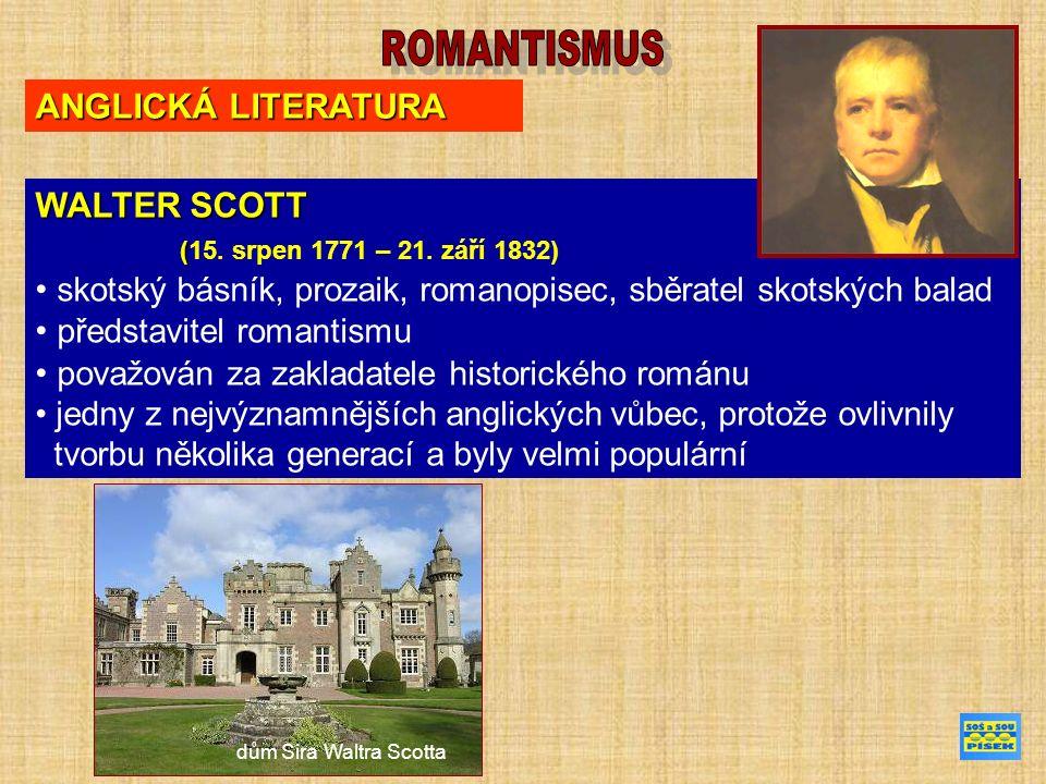 ANGLICKÁ LITERATURA WALTER SCOTT ( (15. srpen 1771 – 21.