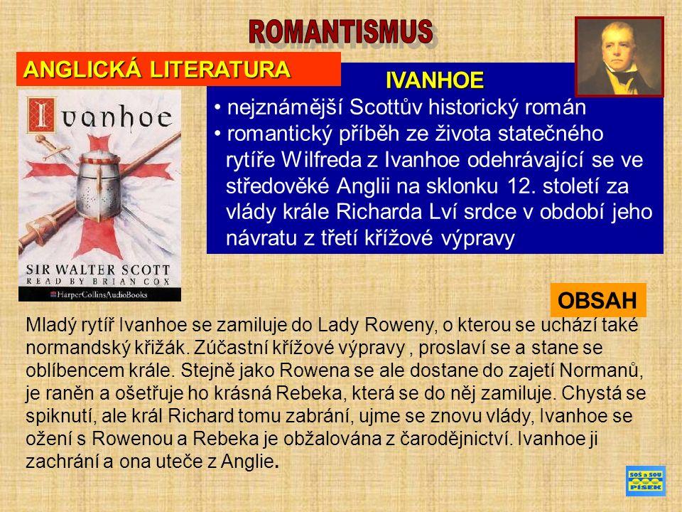 IVANHOE nejznámější Scottův historický román romantický příběh ze života statečného rytíře Wilfreda z Ivanhoe odehrávající se ve středověké Anglii na sklonku 12.