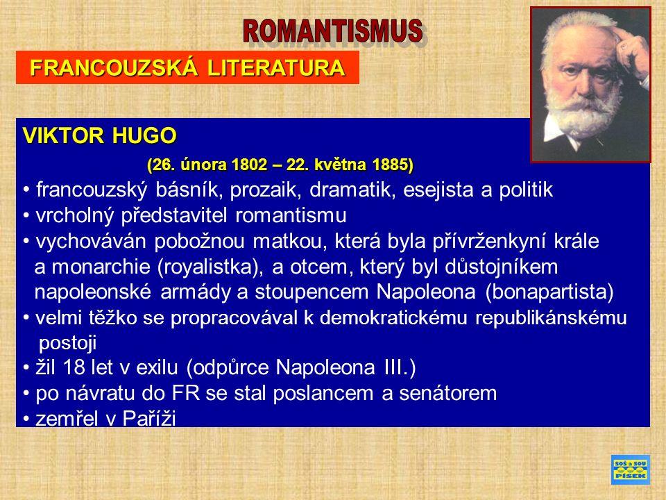 FRANCOUZSKÁ LITERATURA VIKTOR HUGO (26. února 1802 – 22.