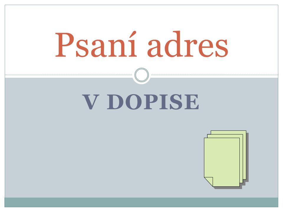 Umístění adresy odesílatele Na hlavičkovém papíru je adresa odesílatele na dopisech předtištěna.