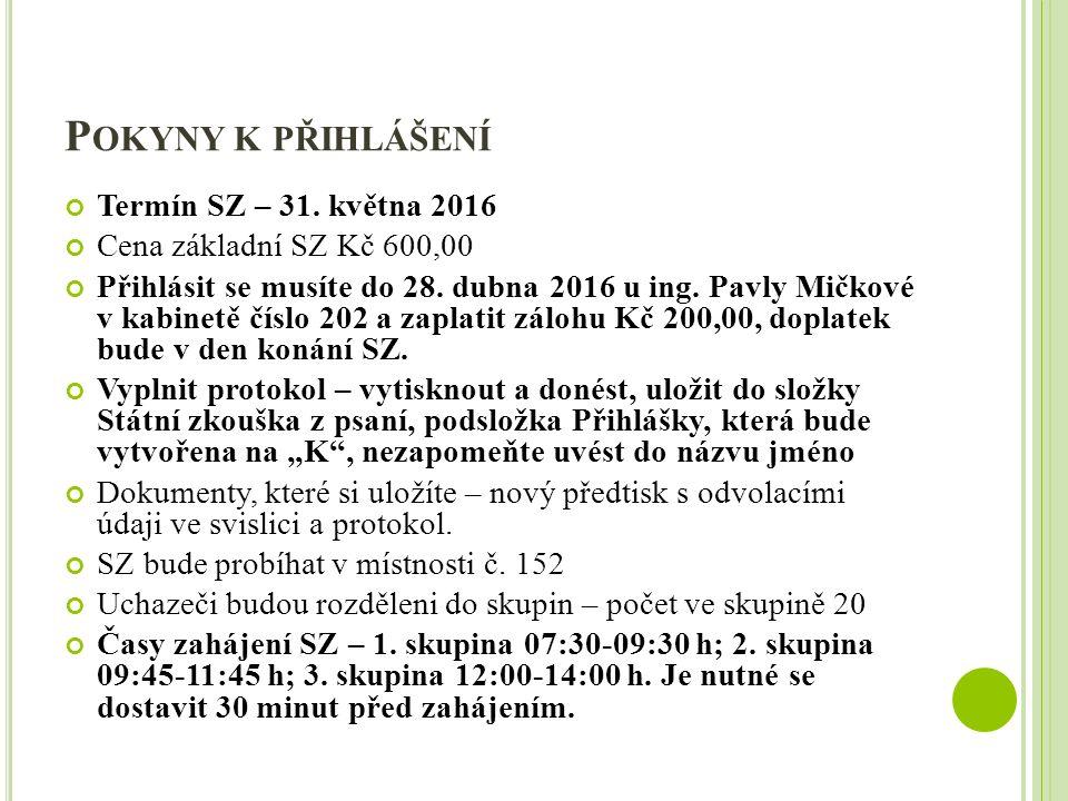 P OKYNY K PŘIHLÁŠENÍ Termín SZ – 31.