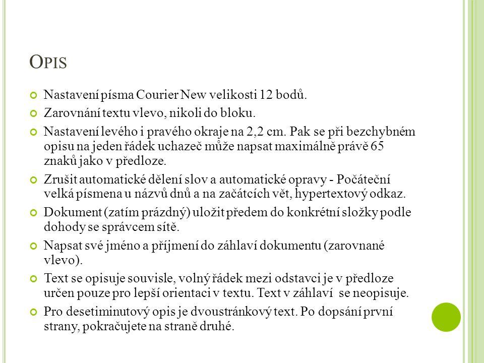 O PIS Nastavení písma Courier New velikosti 12 bodů.