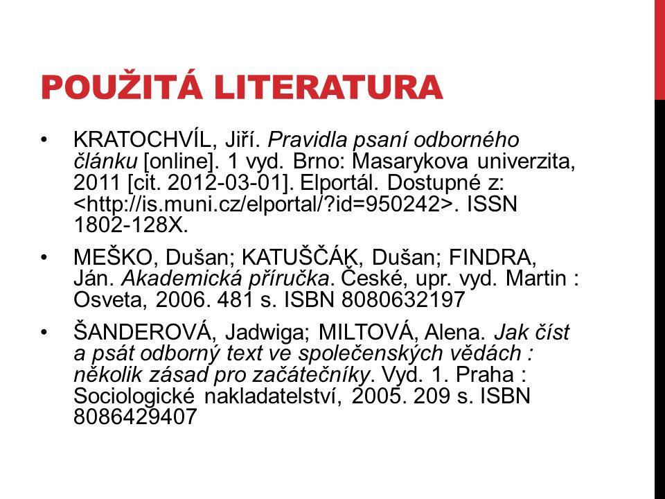POUŽITÁ LITERATURA KRATOCHVÍL, Jiří. Pravidla psaní odborného článku [online].