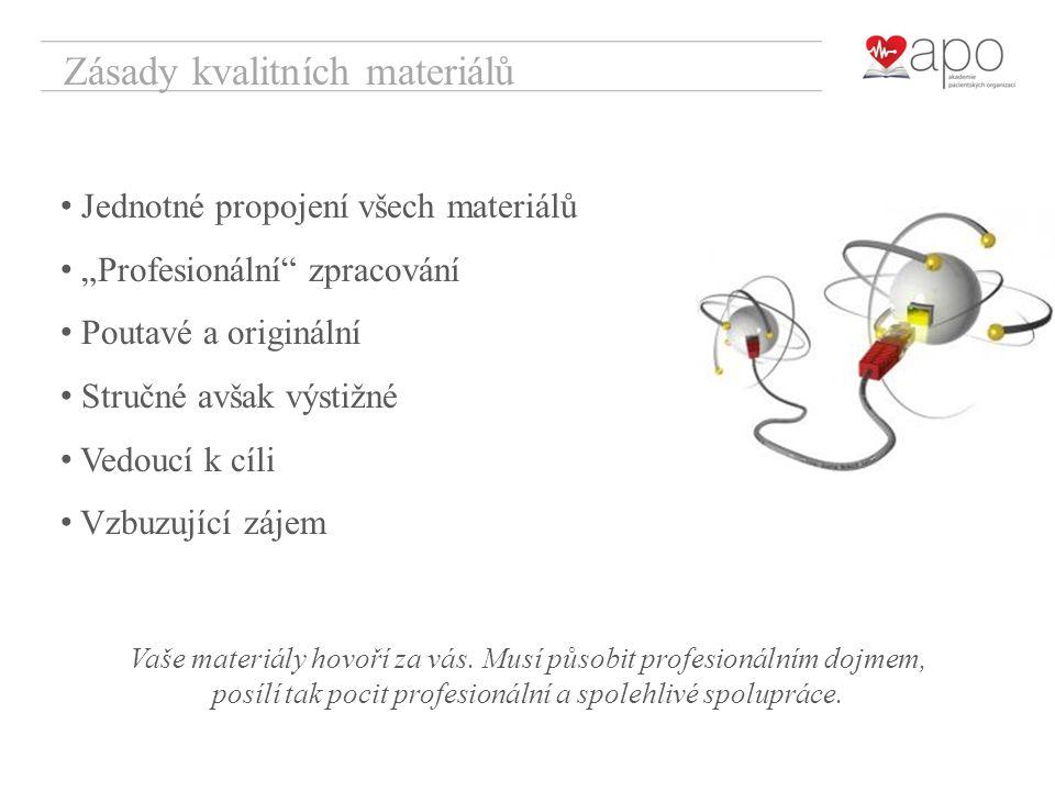 """Zásady kvalitních materiálů Jednotné propojení všech materiálů """"Profesionální zpracování Poutavé a originální Stručné avšak výstižné Vedoucí k cíli Vzbuzující zájem Vaše materiály hovoří za vás."""