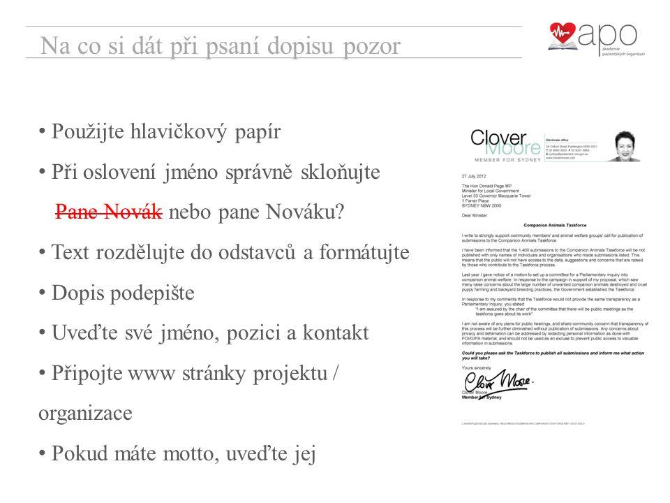 Na co si dát při psaní dopisu pozor Použijte hlavičkový papír Při oslovení jméno správně skloňujte Pane Novák nebo pane Nováku.