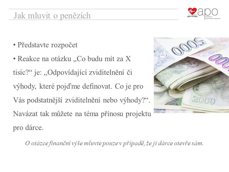 """Jak mluvit o penězích Představte rozpočet Reakce na otázku """"Co budu mít za X tisíc? je: """"Odpovídající zviditelnění či výhody, které pojďme definovat."""