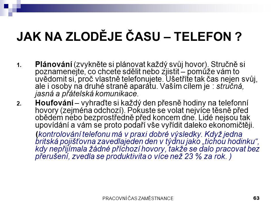 PRACOVNÍ ČAS ZAMĚSTNANCE 63 JAK NA ZLODĚJE ČASU – TELEFON .