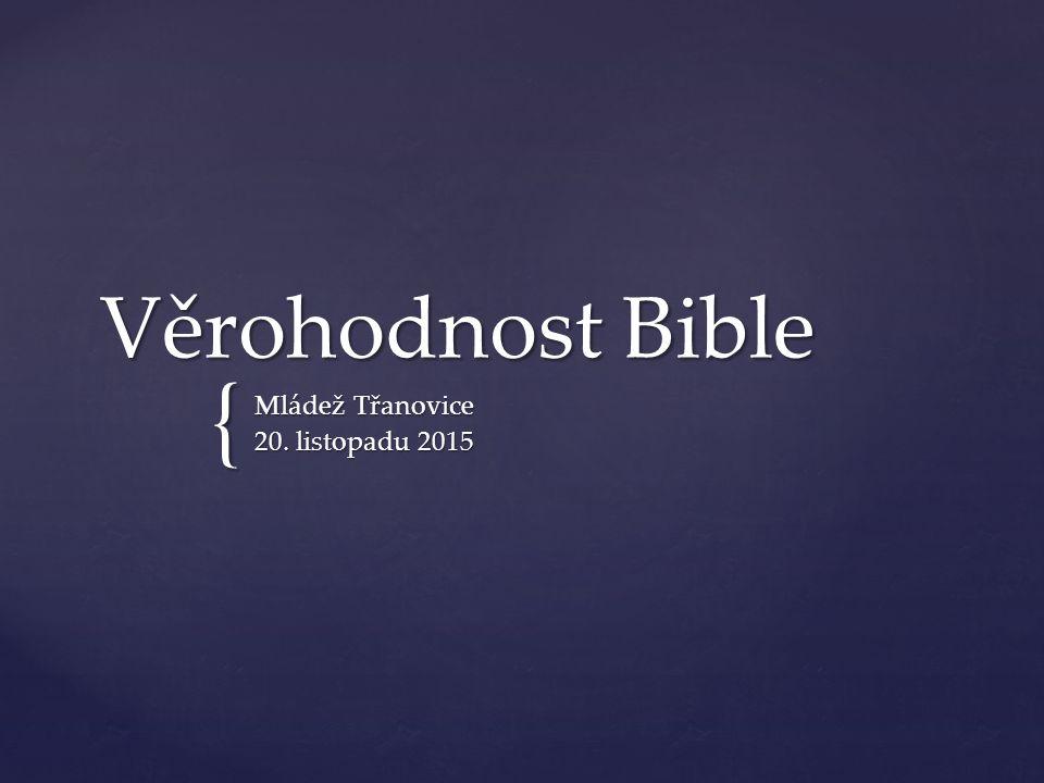 { Věrohodnost Bible Mládež Třanovice 20. listopadu 2015