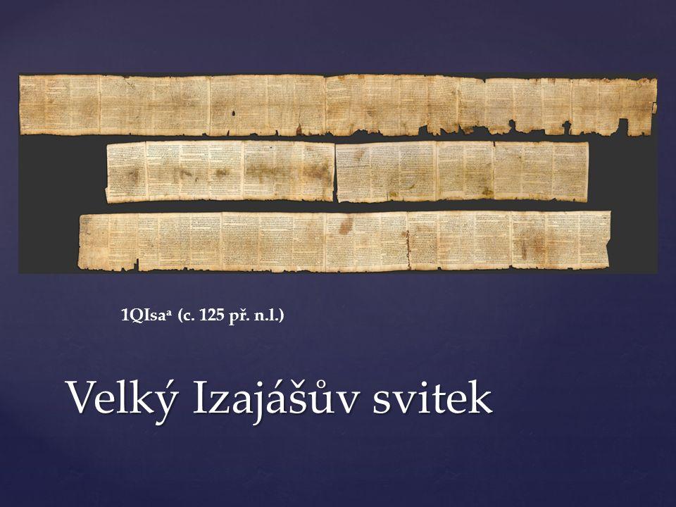 Velký Izajášův svitek 1QIsa a (c. 125 př. n.l.)